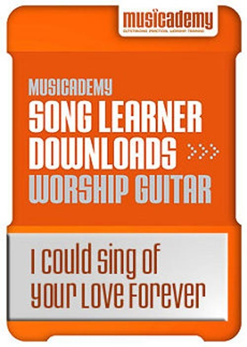 I Could Sing of Your Love Forever Guitar chords & video online lesson