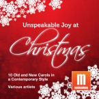 Unspeakable Joy at Christmas: 10 Old and New Carols in a Contemporary Style